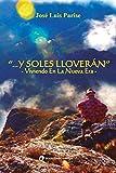 ...Y Soles Lloverán: ~ Viviendo en La Nueva Era ~