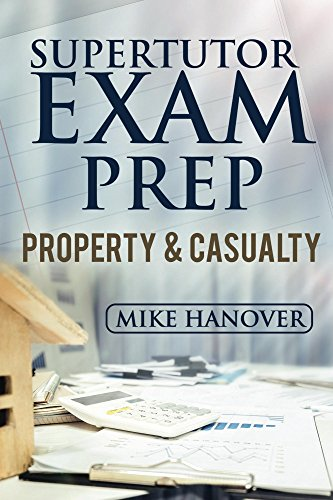 2017 SuperTutor Exam Prep Property & Casualty Exam Prep