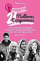 21 Mulheres Excepcionais: A vida de Lutadores pela Liberdade e Rompedoras de Barreiras: Angela Davis, Marie Curie, Jane Goodall e outras (Livro Biográfico para jovens e adultos) (Empoderamento Feminino)