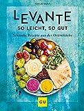 Levante - so leicht, so gut: Schlanke Rezepte aus der Orientküche (GU Diät&Gesundheit)