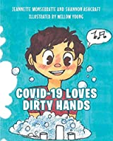 COVID-19 Loves Dirty Hands