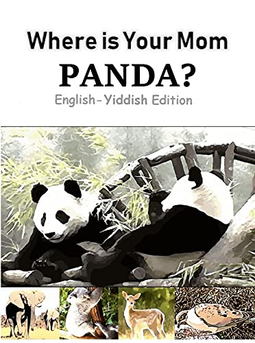Where is Your Mom, Panda? Yiddish Children's Picture Book (English Yiddish Bilingual Books) (English Edition)