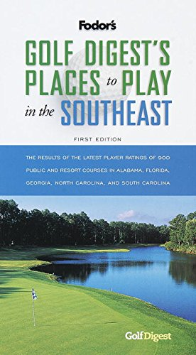 Golf Digest's Places to Play in the Southeast, 1st Edition (Fodor's)