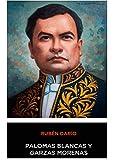 Ruben Dario - Palomas Blancas y Garzas Morenas (Spanish Edition)