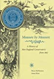 Measure By Measure: A History Of The New England Conservatory from 1867