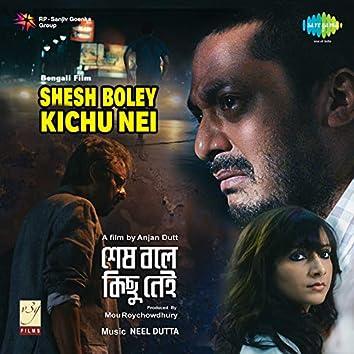 Shesh Boley Kichu Nei (Original Motion Picture Soundtrack)