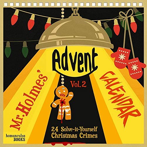 Mr Holmes' Advent Calendar. Vol.2: 24 Solve-it-Yourself Christmas Crimes