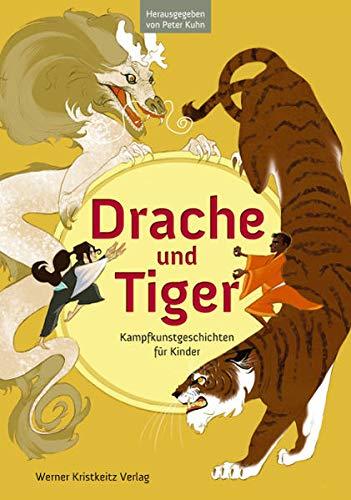 Drache und Tiger: Kampfkunstgeschichten für Kinder
