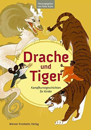 Drache und Tiger: Kampfkunstgeschichten...