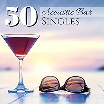 50 Acoustic Bar Singles - Calming Instrumental Music for Sleep & Relax in Free Time
