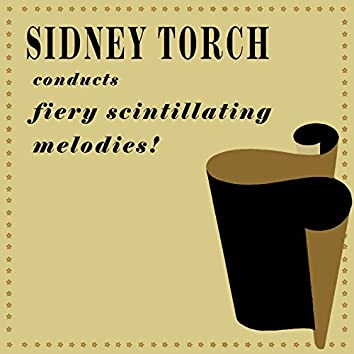 Sidney Torch Conducts Fiery Scintillating Melodies!