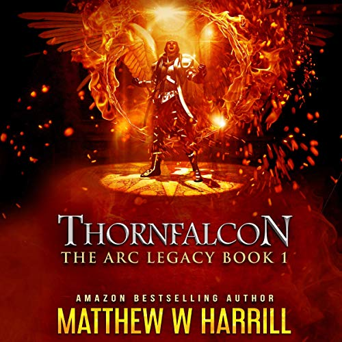 Thornfalcon Audiobook By Matthew W. Harrill cover art