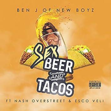 Sex, Beer and Tacos (feat. Nash Overstreet & Esco Veli)