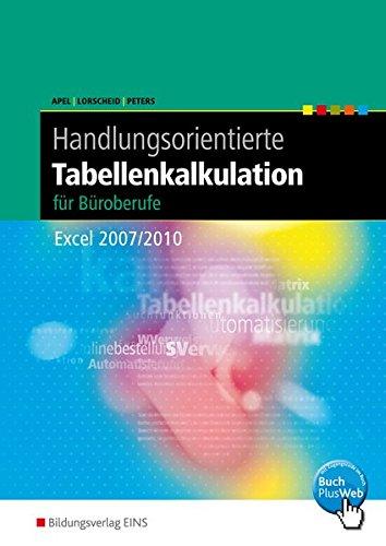 Handlungsorientierte Tabellenkalkulation für Büroberufe: Excel 2007 / 2010: Schülerband (Handlungsorientierte Tabellenkalkulation: Excel 2007 / 2010)