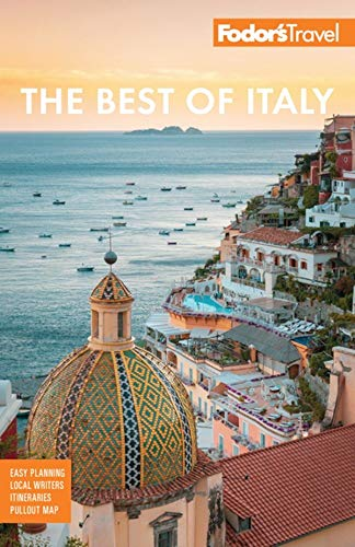 Fodor's The Best of Italy: Rome, Florence, Venice & the Top Spots in Between (Full-color Travel...