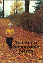 Best you are a remarkable person Reviews