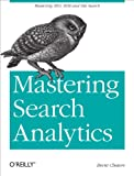 Mastering Search Analytics: Measuring SEO, SEM and Site Search (English Edition)