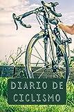 Diario De Ciclismo: Con Páginas Diseñadas Para Anotar Todos Los Detalles De Tus Rutas Con La Bicicleta - 120 Páginas