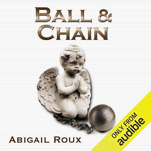Ball & Chain Audiobook By Abigail Roux cover art