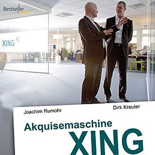 Akquisemaschine Xing - Teil 1                   Autor:                                                                                                                                 Dirk Kreuter,                                                                                        Joachim Rumohr                               Sprecher:                                                                                                                                 Dirk Kreuter,                                                                                        Joachim Rumohr                      Spieldauer: 52 Min.     44 Bewertungen     Gesamt 3,4