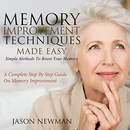 Memory Improvement Techniques Made Easy: Simple Methods to Boost Your Memory audiobook cover art