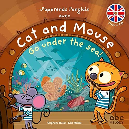 J'apprends l'anglais avec Cat and Mouse - Go under the Sea