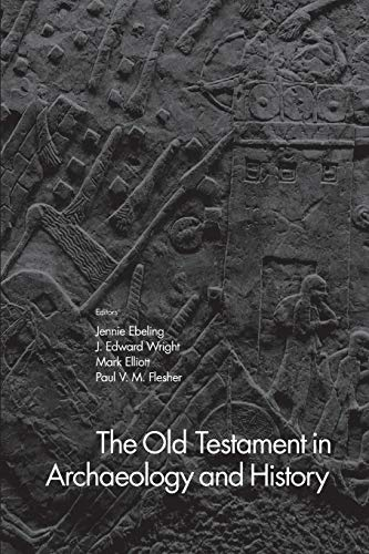 Compare Textbook Prices for The Old Testament in Archaeology and History Reprint Edition ISBN 9781481307406 by Ebeling, Jennie,Wright, J. Edward,Elliott, Mark,Flesher, Paul V. M.