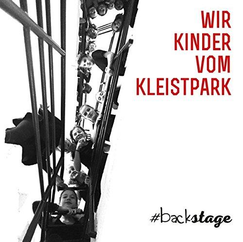 Wir Kinder vom Kleistpark #backstage
