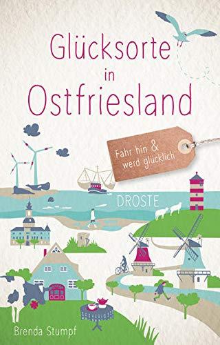 Glücksorte in Ostfriesland: Fahr hin und werd glücklich