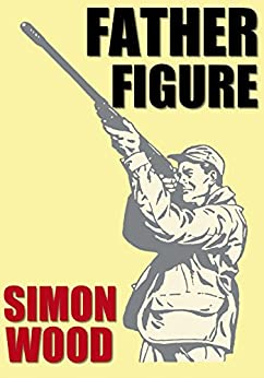 Father Figure: A Short Story by [Simon Wood]