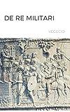 De re militari: El libro de la guerra de Roma