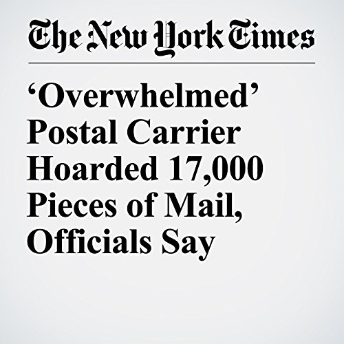 'Overwhelmed' Postal Carrier Hoarded 17,000 Pieces of Mail, Officials Say copertina