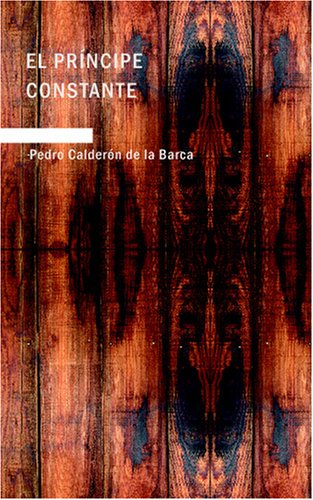 El Príncipe Constante: Comedia Famosa (Spanish Edition) ~ TOP Books