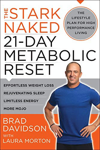 The Stark Naked 21-Day Metabolic Reset: Effortless Weight Loss, Rejuvenating Sleep, Limitless Energy