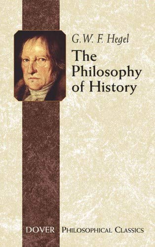 Compare Textbook Prices for The Philosophy of History Dover Philosophical Classics Reissue Edition ISBN 9780486437552 by Georg Wilhelm Friedrich Hegel,G. W. F. Hegel,J. Sibree,Charles Hegel,C. J. Friedrich