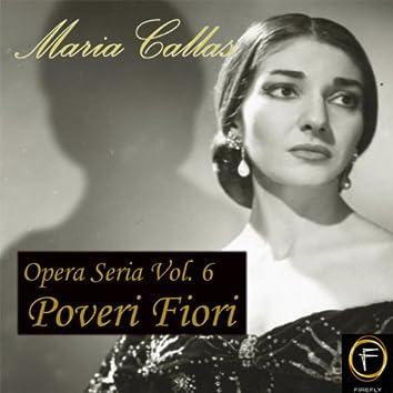 Opera Seria, Vol. 6: Poveri Fiori