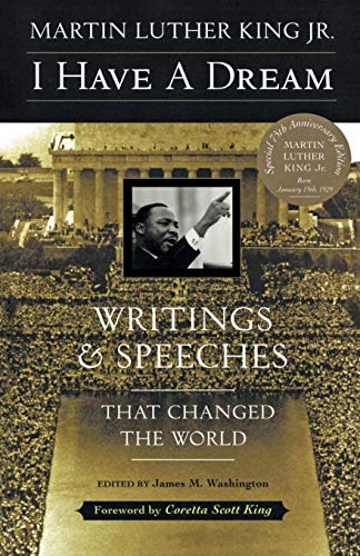 I Have a Dream: Writings and Speeches That Changed the World, Special 75th Anniversary Edition (Martin Luther King,...