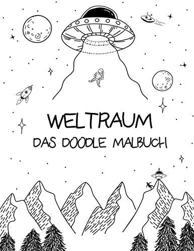Weltraum: Das Doodle Malbuch   Das tieriche Weltall Malbuch mit über 24 galaktischen Motiven im Doodle-Stil zum Ausmalen - mit Astronautenkatzen, Raumschiffen, Raketen uvm.