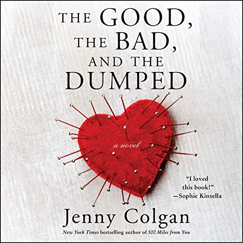 The Good, the Bad, and the Dumped Audiobook By Jenny Colgan cover art