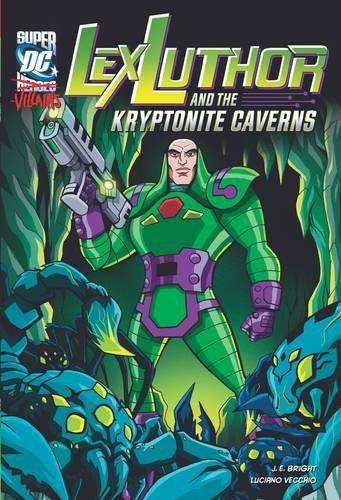 Lex Luthor and the Kryptonite Caverns (DC Super-villains) by J.E. Bright (23-May-2013) Paperback