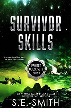 Survivor Skills: Science Fiction and Fantasy (Project Gliese 581g Book 3) by [S.E. Smith]