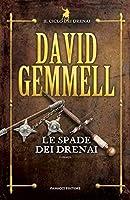 Le spade dei Drenai (Fanucci Narrativa)