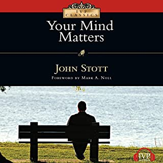 Your Mind Matters                   By:                                                                                                                                 John Stott                               Narrated by:                                                                                                                                 Paul Michael                      Length: 1 hr and 32 mins     22 ratings     Overall 4.7