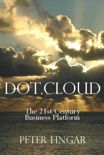 Dot Cloud: The 21st Century Business Platform Built on Cloud Computing (English Edition)