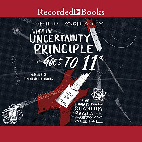 When the Uncertainty Principle Goes to 11 audiobook cover art