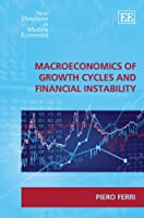 Macroeconomics of Growth Cycles and Financial Instability (New Directions in Modern Economics)