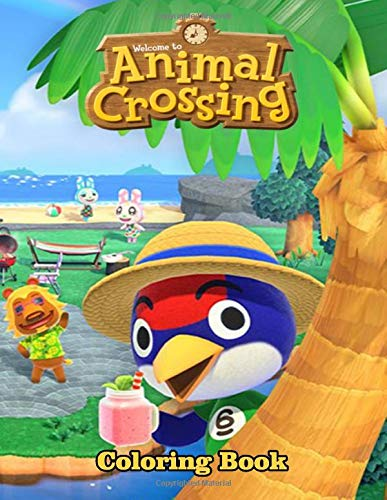 Animal Crossing Coloring Book: Awesome for Kids and Adults Fan of Animal Crossing Stress Relieving Animal Designs Animal Crossing Island Book; animal crossing coloring pages