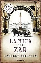 La hija del Zar / The Tsarina's Daughter by Carolly Erickson (2011-02-04)