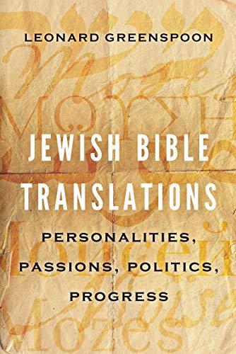 Jewish Bible Translations: Personalities, Passions, Politics, Progress