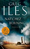 Natchez Burning: Thriller (Penn Cage Trilogie 1) (German Edition)